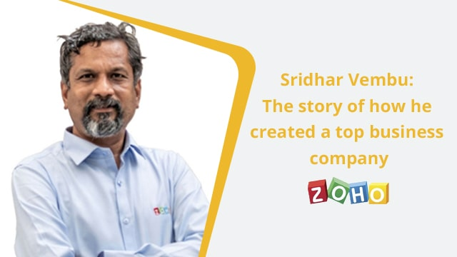 Sridhar Vembu: The story of how he created a top business company