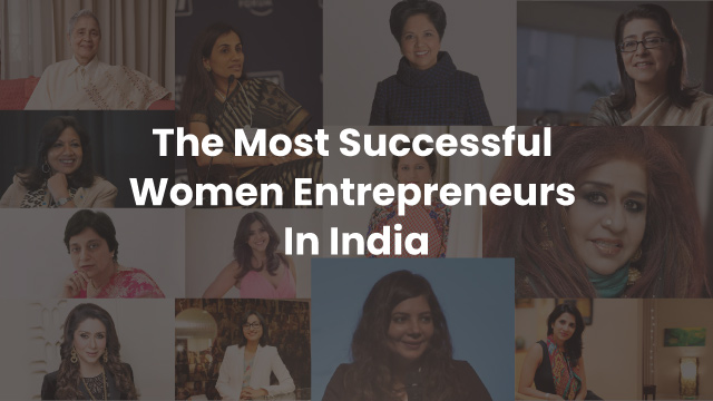 A Quick List Of The Most Successful Women Entrepreneurs In India